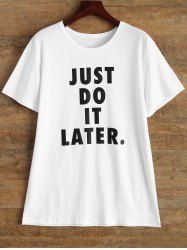 Just Do It Later Short Sleeve T Shirt