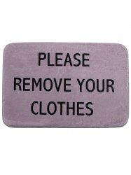 Please Remove Your Clothes Print Bath Mat