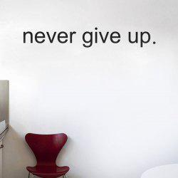 Never Give Up Quote Wall Sticker For Bedrooms - BLACK