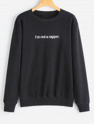 Letter I Am Not a Rapper Sweatshirt -