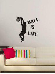 BALL IS LIFE Print Wall Stickers for Bedroom -