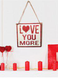 Valentines Day LOVE YOU MORE Pattern Wooden Hanging Sign -