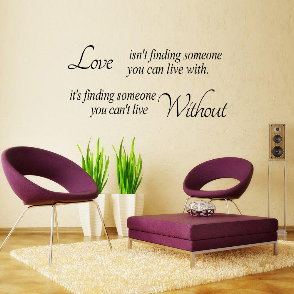 DSU Wall Sticker Love Its Finding Someone You Cant Live WithoutHOME<br><br>Color: BLACK; Brand: DSU; Type: Plane Wall Sticker; Subjects: Cute,Famous,Leisure,Letter,Words / Quotes; Color Scheme: Black; Function: Decorative Wall Sticker; Material: Vinyl(PVC); Suitable Space: Boys Room,Game Room,Girls Room,Hotel,Kids Room,Kids Room; Layout Size (L x W): 38 x 50 cm; Effect Size (L x W): 79 x 36cm; Quantity: 1;