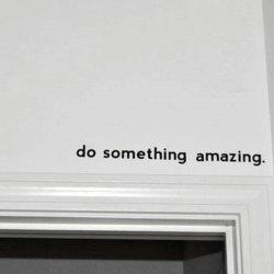 Inspirational Quote Decal Do Something Amazing Over The Door Vinyl Wall Decal -